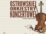 Zaproszenie na koncert Ostrowskiej Orkiestry Koncertowej